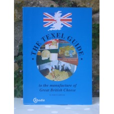 The Texel Guide To The Manufacture Of Great British Cheese by Andrew Lamberton